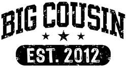 Big Cousin Est. 2012 t-shirts