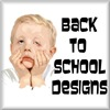 BACK TO SCHOOL DESIGNS