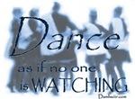Dance as if...