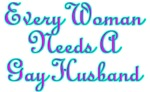 Every Woman Needs A Gay Husband