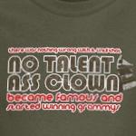 No Talent Ass Clown T-Shirt