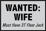 Wanted Wife with Floor Jack