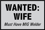 Wanted Wife with MIG Welder