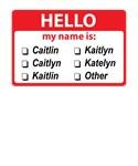 Hello My Name Is Katherine Catherine Kathryn Cathr
