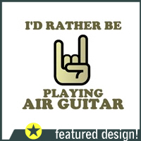 Rather Be Playing Air Guitar