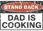 Stand Back Dad Is Cooking