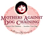Mothers Against Dog Chaining