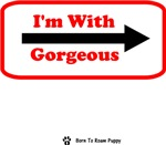I'm With Gorgeous