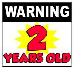 Warning 2 Years Old