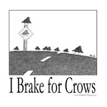 I Brake for Crows
