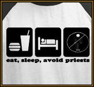 Eat, Sleep, Avoid Priests