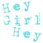 HEY GIRL HEY T-Shirts