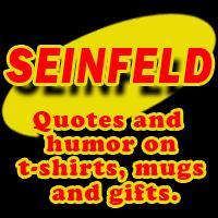 SEINFELD Tshirts, Mugs, Gifts