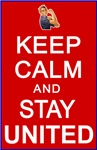 Keep Calm and Stay UNITED