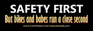 Safety First Bikes and Babes Second