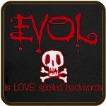 EVOL is Love Spelled Backwards Valentine