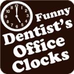 Funny Dentists Office Clocks