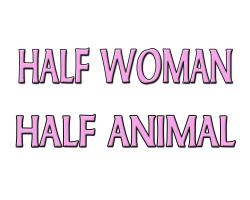 Half Woman Half Animal