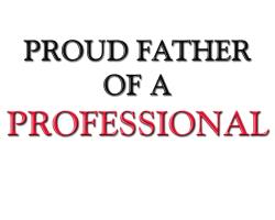Proud Father of a Professional