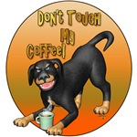 Don't Touch My Coffee!