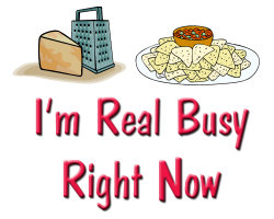 I'm Real Busy Right Now