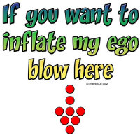 If You Want To Inflate My Ego