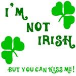 I'm Not Irish - You Can Kiss Me!