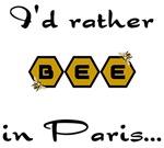 """I'D RATHER """"BEE"""" IN PARIS"""
