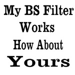 My BS Filter Works How About Yours?