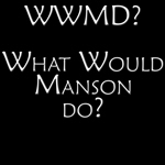What Would Manson Do?