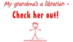 My grandma's a librarian - Check her out!