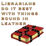 Librarian do it best with things bound in leather