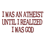 I was an atheist ...