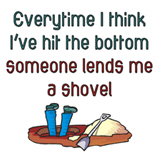 Everytime I think I've hit...