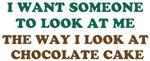 Look At Me Like Chocolate Cake