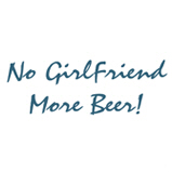 No GirlFriend - More Beer