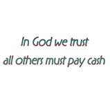 In God we trust..