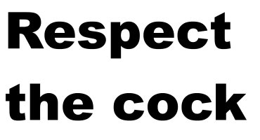 Respect The Cock