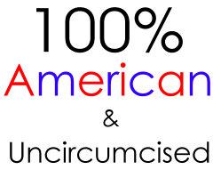 100% American & Uncircumcised