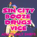sin city drugs and booze shirts