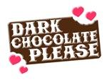 Dark Chocolate Please