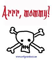 Arrr mommy