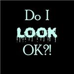 Do I look OK?