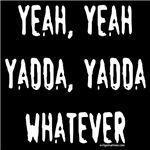 Yeah, yadda, whatever
