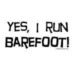 Yes, I run barefoot!