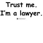Trust me. I'm a Lawyer