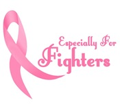 Especially For Breast Cancer Fighters