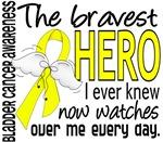 Bravest Hero I Knew Bladder Cancer Gifts