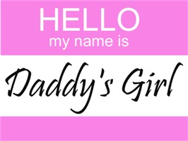 Hello My Name Is Daddy's Girl