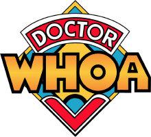 Doctor Whoa!
